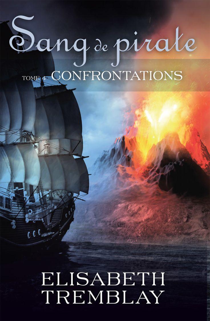 Confrontations - Série / Collection : Sang de pirate Tome 4  - Elisabeth Tremblay - 560 pages, Couverture souple. - Référence : 904123  #Livre #Lecture #Ado #YA #YoungAdult #Cadeau #Fantastique #Jeunesse #Fantsasy
