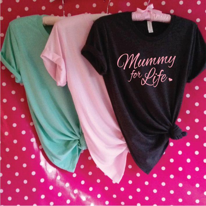 Mummy For Life T-Shirt. Mother's Day Shirt. Mom Shirt. Mom Gift. Mother's Day Gift. Mommy For Life. Mama Shirt. Mum Shirt. by SoPinkUK on Etsy