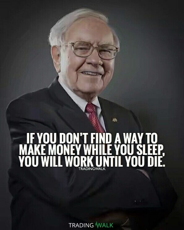 If You Don T Find A Way To Make Money While You Sleep You Will Work Until You Die Trading Forex Stocks Cryptocu Money Quotes Financial Quotes Wealth Quotes