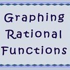 Are your ready to Graph Rational Functions?  Here is the help you've been waiting for...!   Learning Goal: Graphing rational functions   The students will answer the following questions for each function:  a. If poss...