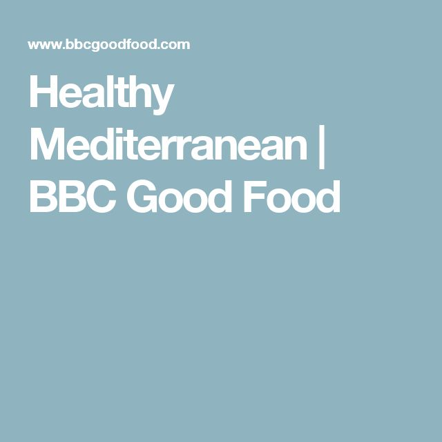 Healthy Mediterranean | BBC Good Food