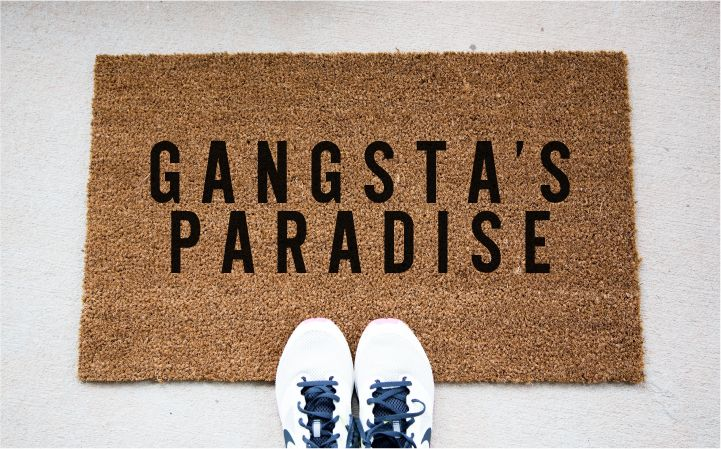 Gangsta's Paradise Doormat- we have this at our retreat!  lol