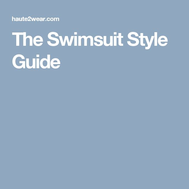 The Swimsuit Style Guide