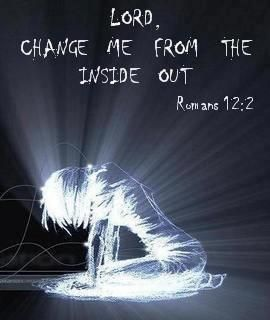 """Romans 12:2 (KJV) """"And be not conformed to this world: but be ye transformed by the renewing of your mind, that ye may prove what is that good, and acceptable, and perfect, will of God."""""""