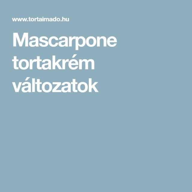 Mascarpone tortakrém változatok