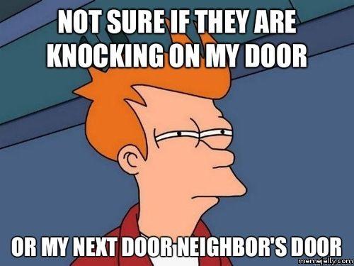 4c511820e6e27976f80c318a953b51da apartment living next door 26 best funny neighbours images on pinterest animals, funny,Funny Neighbor Meme