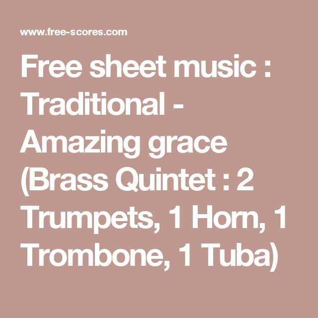 Free sheet music : Traditional - Amazing grace (Brass Quintet : 2 Trumpets, 1 Horn, 1 Trombone, 1 Tuba)