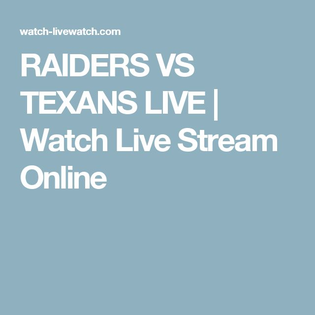 RAIDERS VS TEXANS LIVE | Watch Live Stream Online