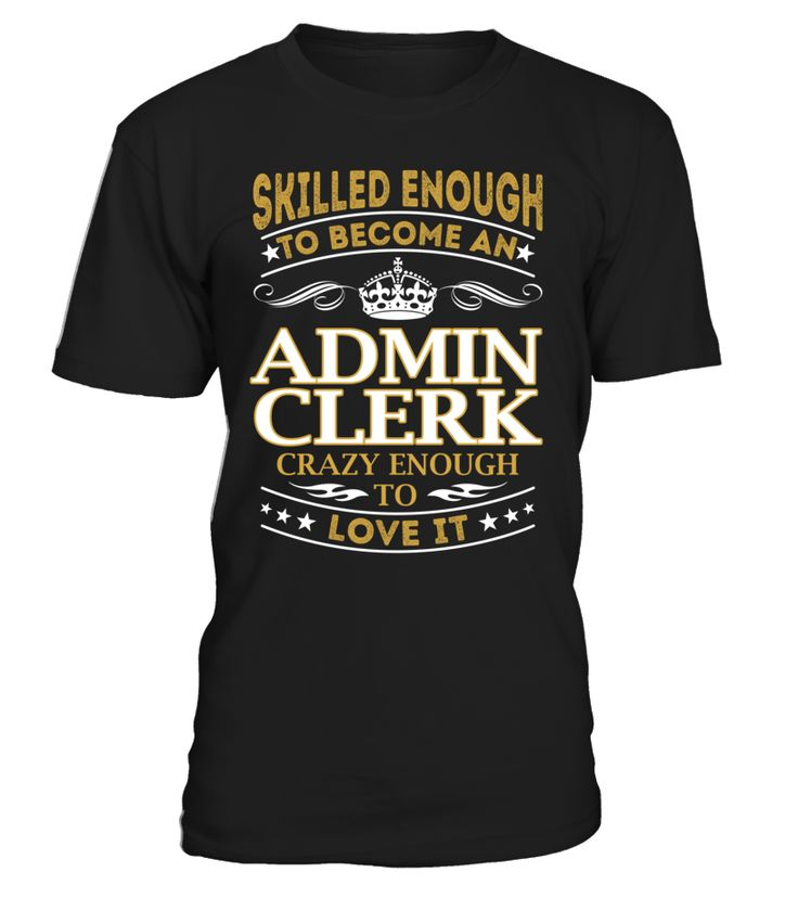 Admin Clerk - Skilled Enough To Become #adminclerk