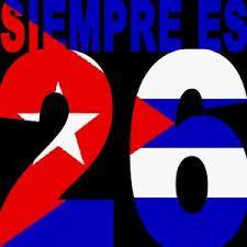 26 DE JULIO: A 63 AÑOS DEL INICIO DE LA REVOLUCIÓN SOCIALISTA EN CUBA