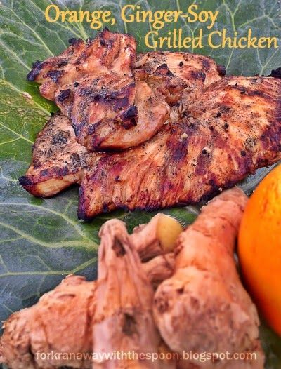 The Fork Ran Away with the Spoon: Orange, Ginger-Soy Grilled Chicken