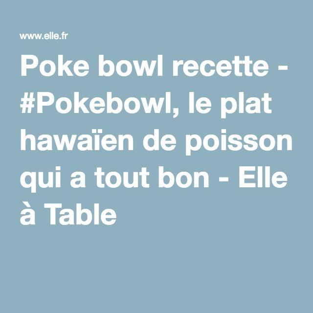 Poke bowl recette - #Pokebowl, le plat hawaïen de poisson qui a tout bon - Elle à Table