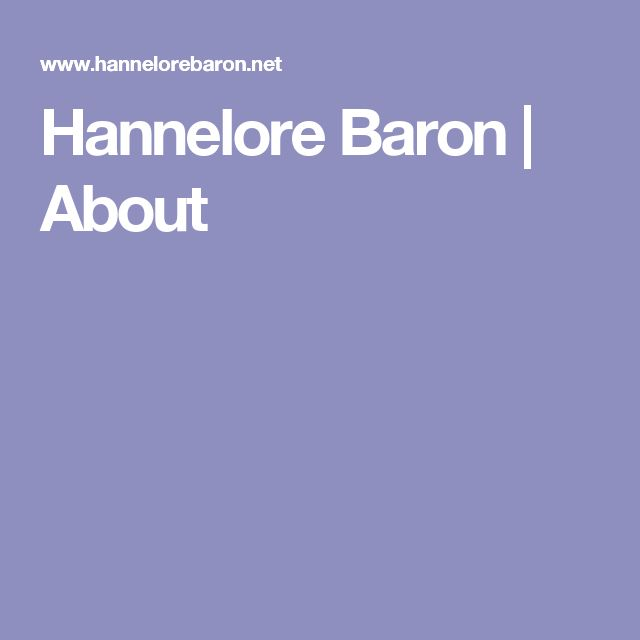 Hannelore Baron | About