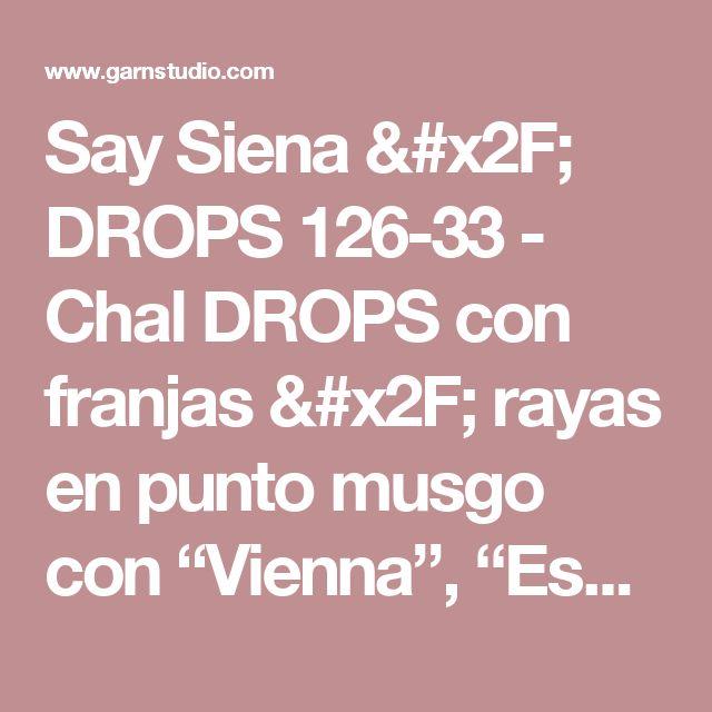 """Say Siena / DROPS 126-33 - Chal DROPS con franjas / rayas en punto musgo con """"Vienna"""", """"Eskimo"""", """"Puddel"""" y """"Cotton Viscose"""". Diseño DROPS: Patrón No. O-294  - Patrón gratuito de DROPS Design"""