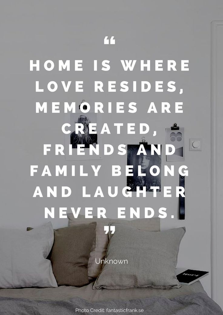 Home is where love resides, memories are created, friends and family belong and laughter never ends. – Unknown Read more beautiful quotes about the home here: https://nyde.co.uk/blog/quotes-about-home/