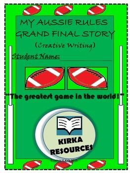 My Aussie Rules Story / My AFL Grand Final Story   My AFL Grand Final Story - Creative Writing:  This is a 9 page template    - aimed for year level 2 and 3 children.    - Children can write a made up story about the Aussie Rules Grand Final and follow other various prompts to encourage their story writing..