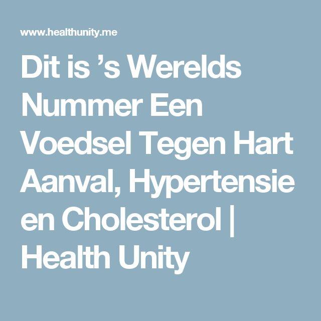 Dit is 's Werelds Nummer Een Voedsel Tegen Hart Aanval, Hypertensie en Cholesterol | Health Unity