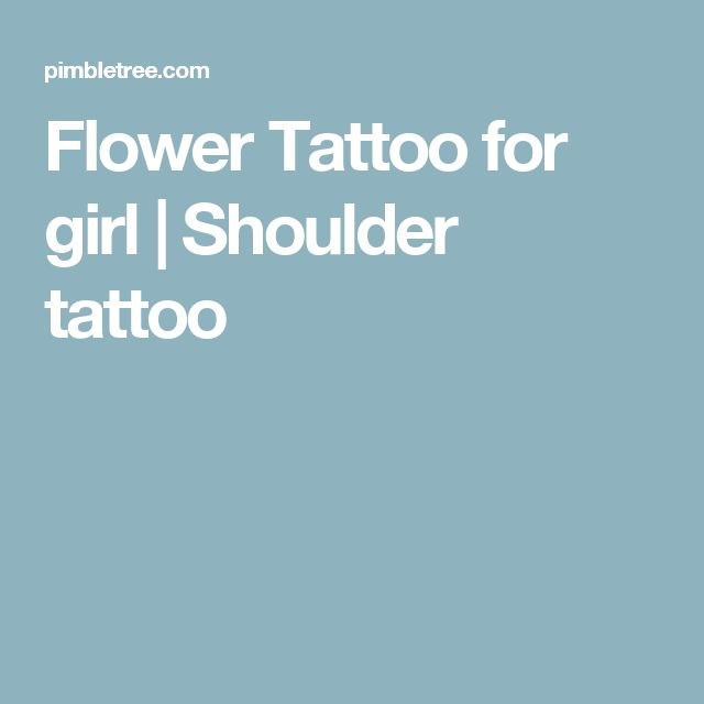 Flower Tattoo for girl | Shoulder tattoo