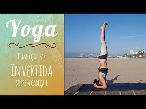 Como se faz: Invertida sobre a cabeça (Sirsasana II) - Yoga no Canal da Pri - YouTube