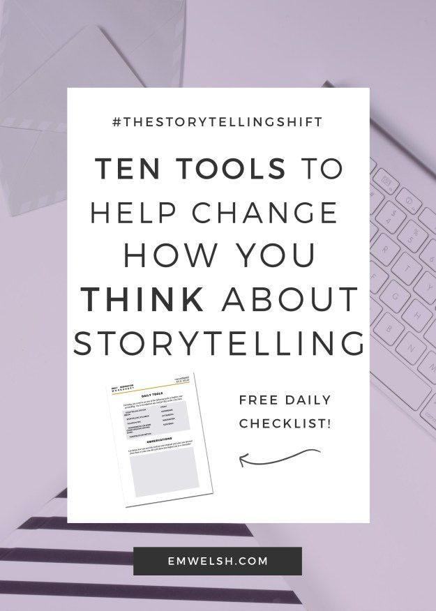 Ten Tools to Help Change How You Think About Storytelling (#StorytellingShift Series)