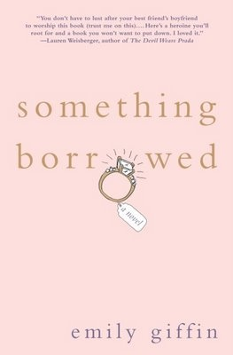 Something borrowed by Emily GIFFIN. Chick lit: Very good book (Not the same thing about the movie... )
