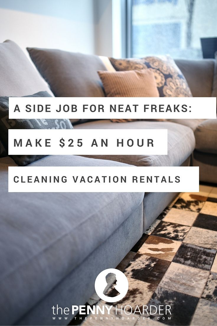 17 best ideas about hard to hard to coach a side job for neat freaks make 25 an hour cleaning vacation rentals