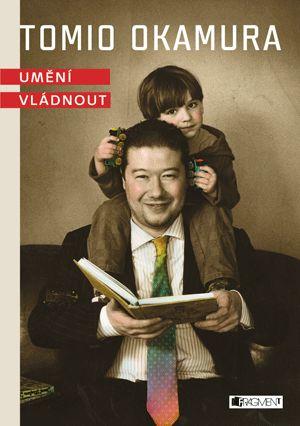 Tomio Okamura – Umění vládnout | www.fragment.cz