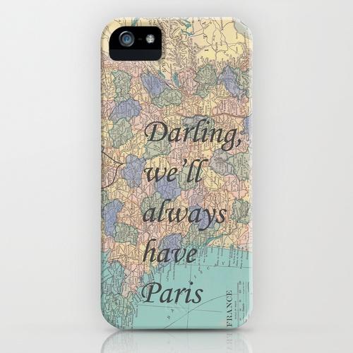 Darling, we'll always have Paris LAS MEJORES FRASES PARA FUNDAS