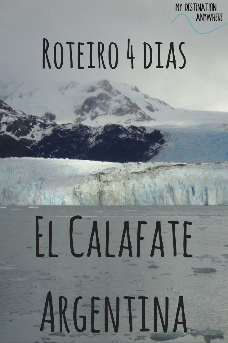 El Calafate na Patagônia Argentina: Roteiro de Viagem de 4 Dias