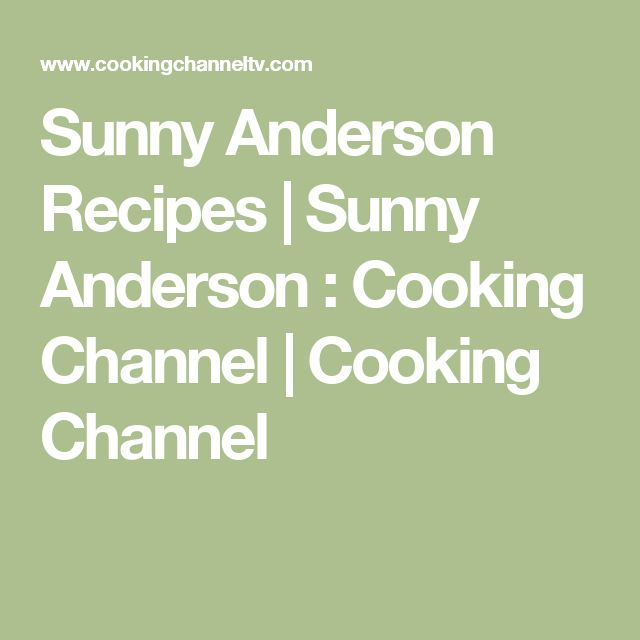 Sunny Anderson Recipes | Sunny Anderson : Cooking Channel | Cooking Channel