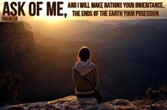 "Psalm 2 — ""... ask of Me...""     My Spiritual Breakfast"