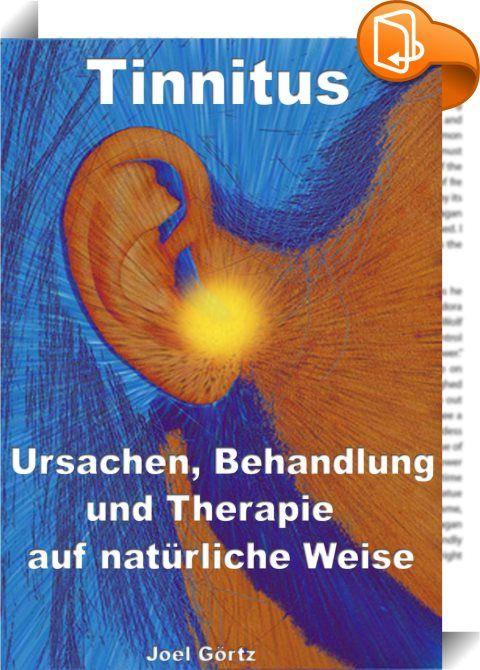 """Tinnitus – Ursachen, Behandlung und Therapie auf natürliche Weise    :  Jede zehnte Person in Deutschland ist von der """"Volkskrankheit"""" Tinnitus betroffen und sucht nach hilfreichen Möglichkeiten, das störende und dauerhaft präsente Geräusch im Ohr loszuwerden.  Ein Tinnitus kann mit oder ohne Hörverlust auftreten und akut, oder chronisch sein.  Mediziner wissen oftmals keinen Rat und stehen hilflos einer Heilung des Tinnitus gegenüber.  Betroffene stellen sich oft die Frage, wie sie de..."""