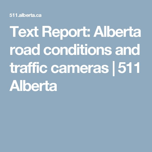 Text Report: Alberta road conditions and traffic cameras | 511 Alberta