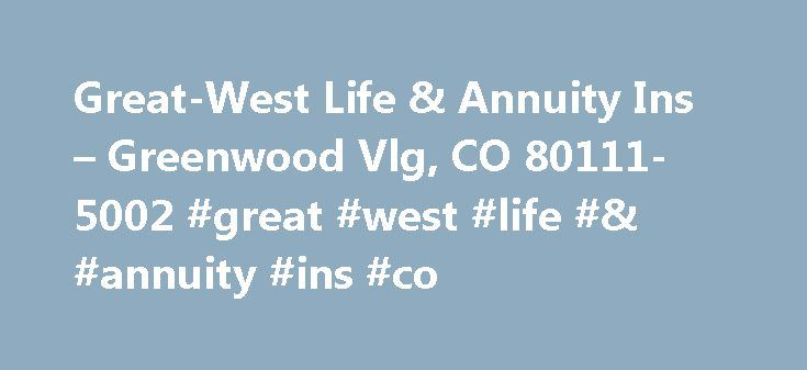 Great-West Life & Annuity Ins – Greenwood Vlg, CO 80111-5002 #great #west #life #& #annuity #ins #co http://sudan.remmont.com/great-west-life-annuity-ins-greenwood-vlg-co-80111-5002-great-west-life-annuity-ins-co/  # Great-West Life & Annuity Ins PPC Advertising Keywords AS Great-West Life & Annuity Ins business owner, you can get more customers to your business website via PPC Advertising networks such as Google AdWord. Here are some suggested keywords: These keywords are less targered but…