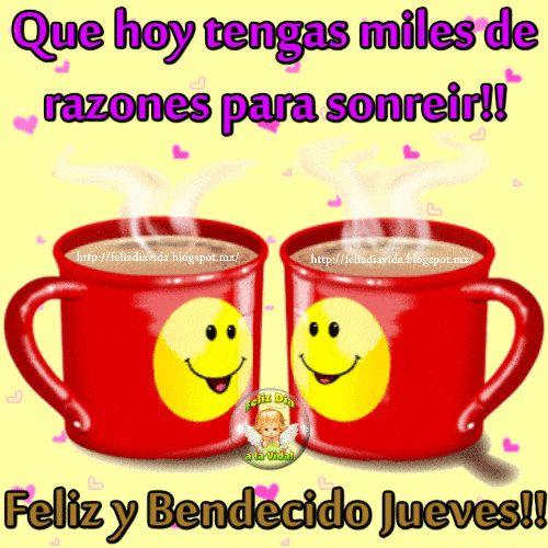 Que hoy tengas miles de razones para sonreír!! Feliz y Bendecido jueves!!