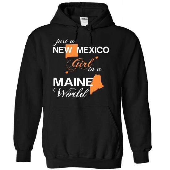 (NMJustCam002) Just A New Mexico Girl In A Maine World T-Shirts, Hoodies (39$ ==► Order Here!)
