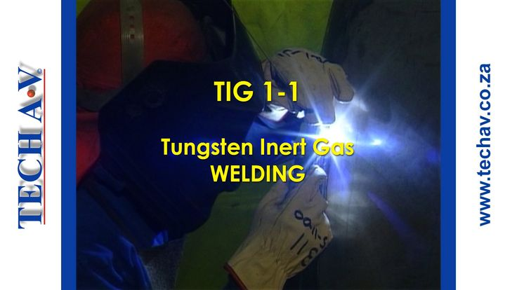 Tungsten Inert Gas Welding (TIG Welding) 1-1