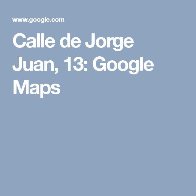 Calle de Jorge Juan, 13: Google Maps