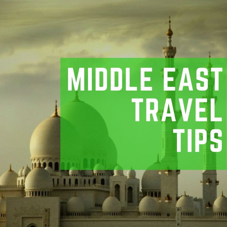 Middle east travel tips and hacks.