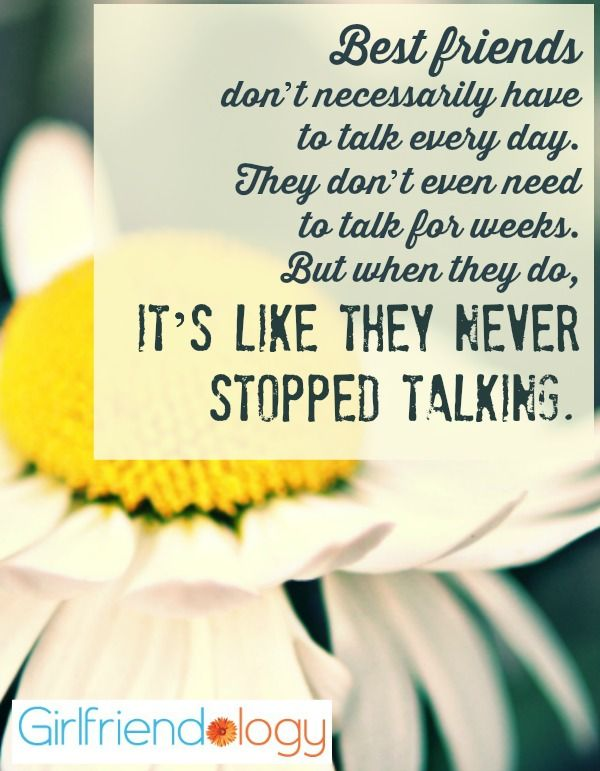 Best friends don't have to talk everyday #quote #friendship #women http://girlfriendology.com/12003/6-lessons-from-a-20-year-girlfriendship-be-a-better-friend/