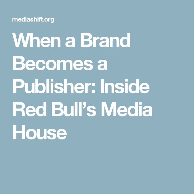 When a Brand Becomes a Publisher: Inside Red Bull's Media House