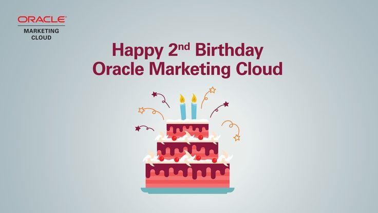 Oracle Marketing Cloud: Happy 2nd Birthday!