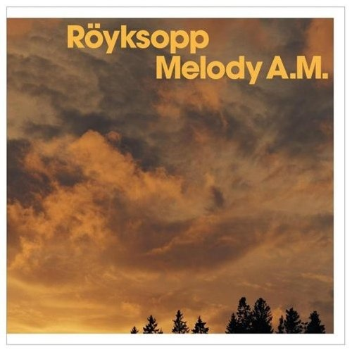 Röyksopp - Melody AM