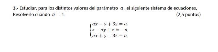 Ejercicio 3B 2014-2015 Julio. Propuesto en examen pau de Canarias. Matemática. Sistemas de ecuaciones.