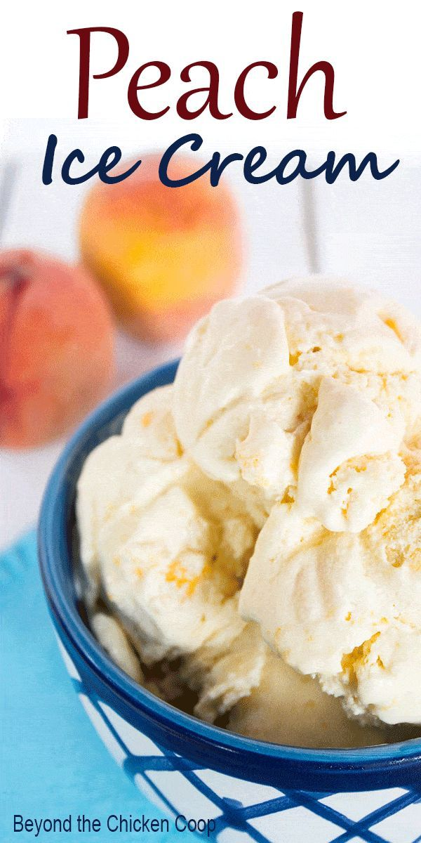 Old Fashioned Peach Ice Cream Recipe Peach Ice Cream Ice Cream Maker Recipes Homemade Peach Ice Cream