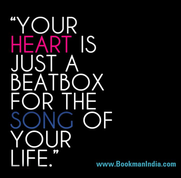 Your Heart Is Just A Beatbox For The Song Of Your Life Bmi