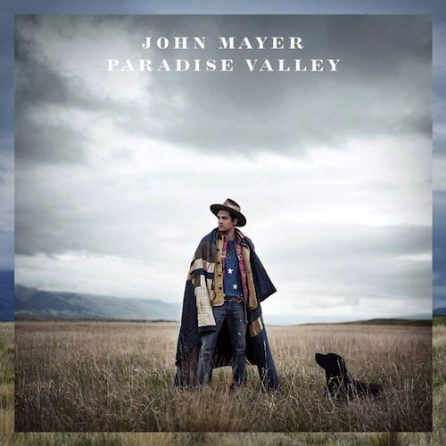 John Mayer - Paradise Valley (Album Stream) | New Music