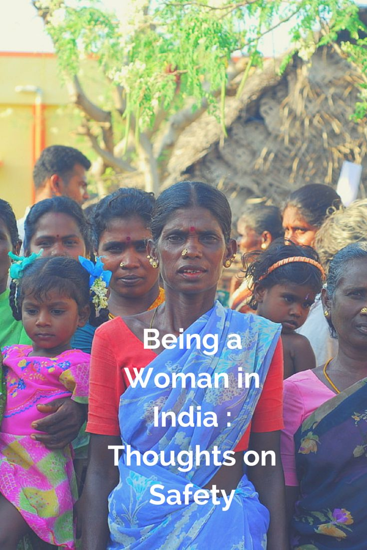 Being a Woman in India: Thoughts on Safety
