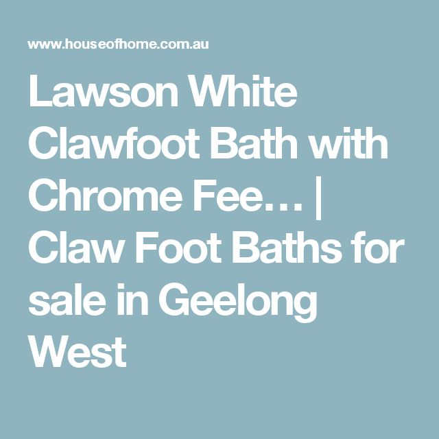 Lawson White Clawfoot Bath with Chrome Fee… | Claw Foot Baths for sale in Geelong West