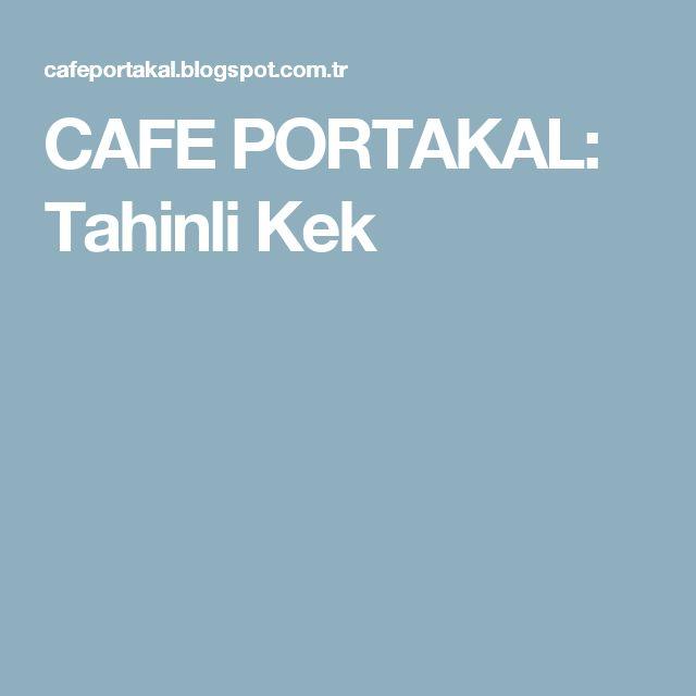 CAFE PORTAKAL: Tahinli Kek
